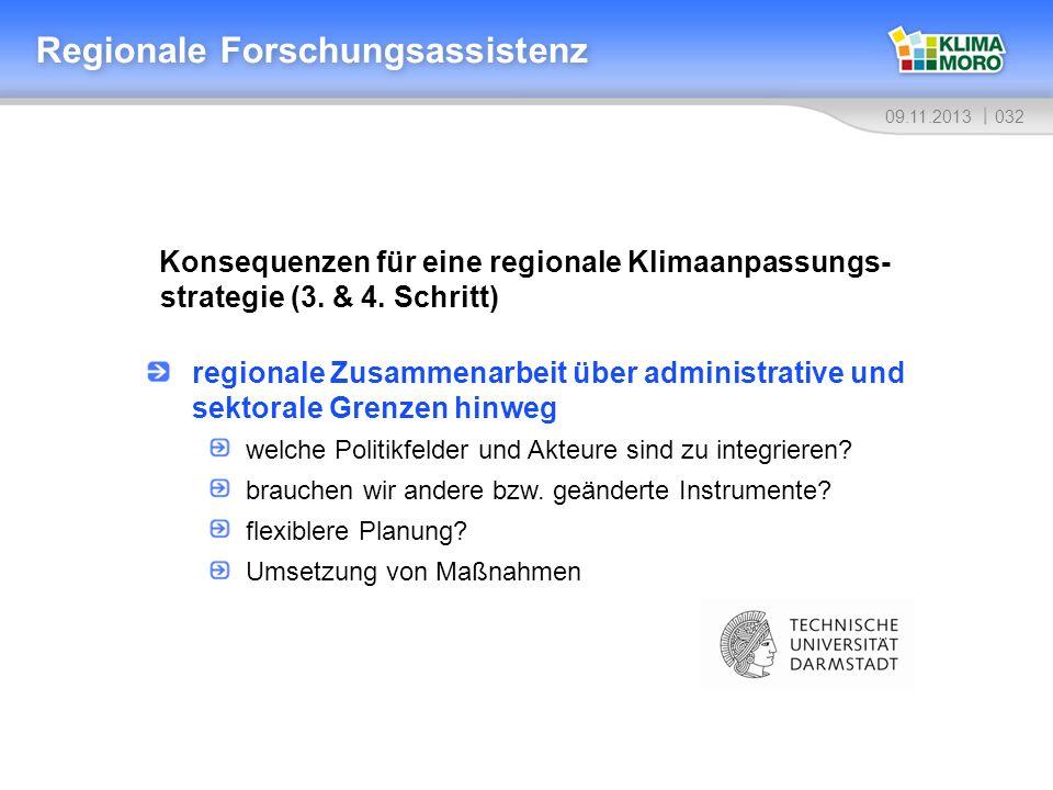 03209.11.2013 Regionale Forschungsassistenz Konsequenzen für eine regionale Klimaanpassungs- strategie (3. & 4. Schritt) regionale Zusammenarbeit über