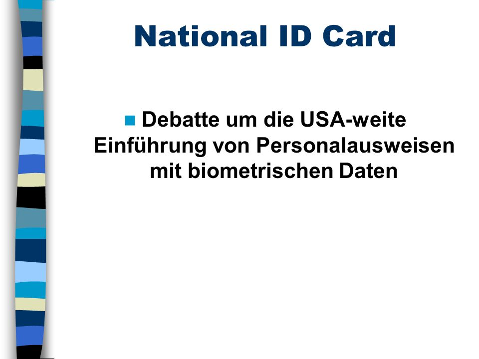 National ID Card Debatte um die USA-weite Einführung von Personalausweisen mit biometrischen Daten