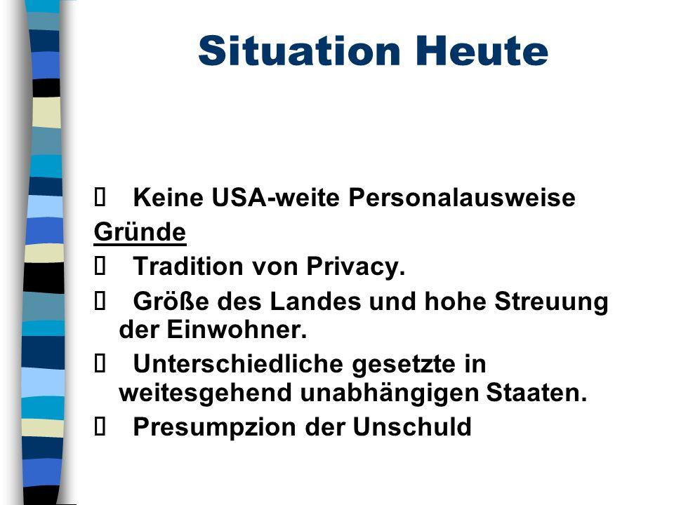 Situation Heute Keine USA-weite Personalausweise Gründe Tradition von Privacy.