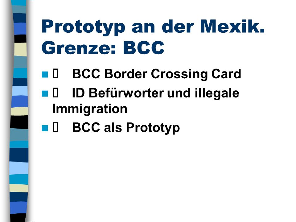 Prototyp an der Mexik. Grenze: BCC BCC Border Crossing Card ID Befürworter und illegale Immigration BCC als Prototyp