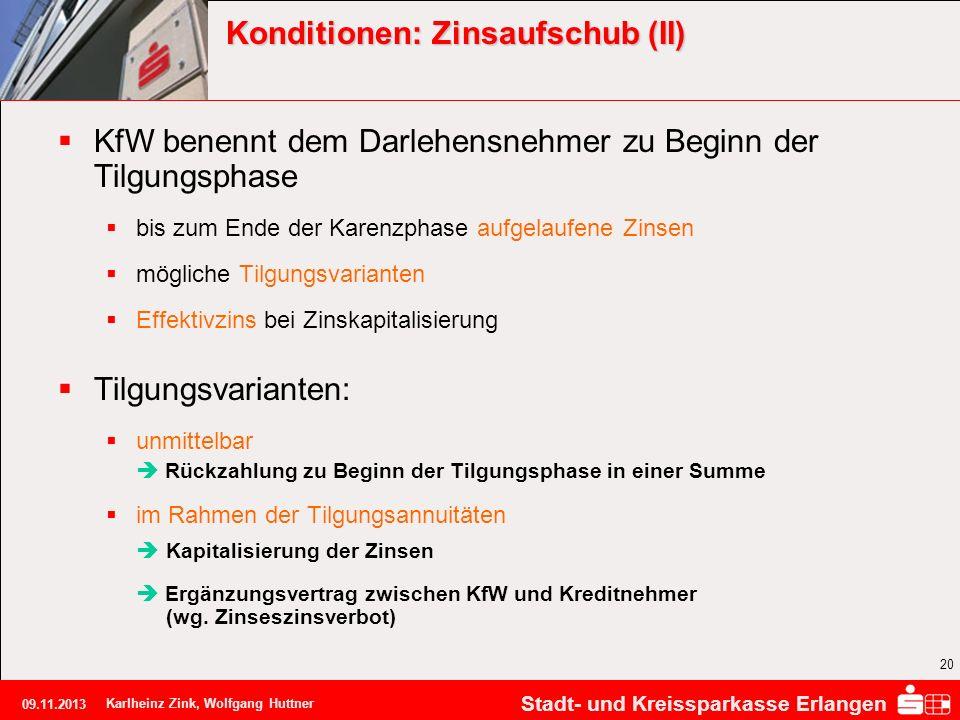 Stadt- und Kreissparkasse Erlangen 09.11.2013 Karlheinz Zink, Wolfgang Huttner 20 Konditionen: Zinsaufschub (II) KfW benennt dem Darlehensnehmer zu Be