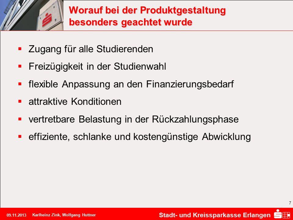Stadt- und Kreissparkasse Erlangen 09.11.2013 Karlheinz Zink, Wolfgang Huttner 7 Worauf bei der Produktgestaltung besonders geachtet wurde Zugang für