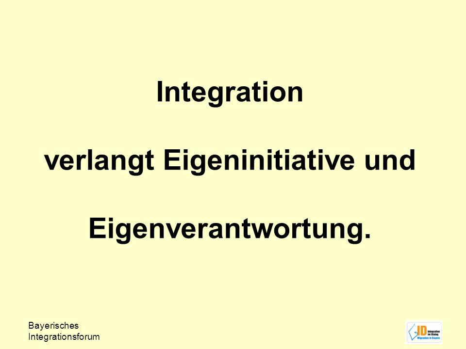 Integration verlangt Eigeninitiative und Eigenverantwortung.