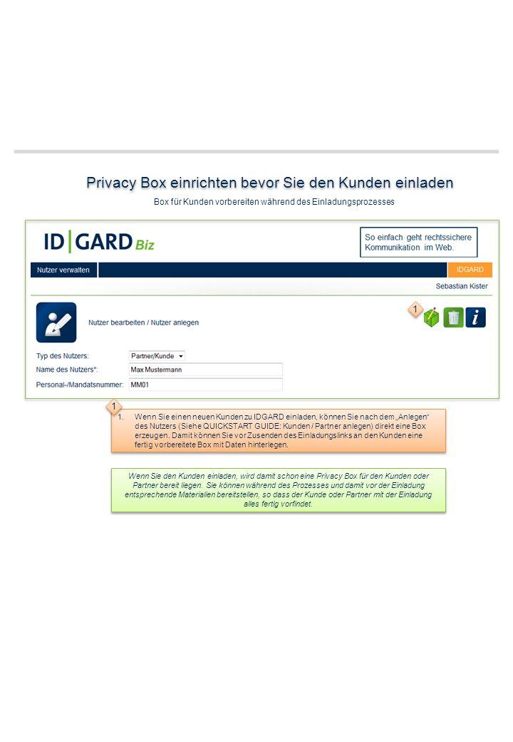 5 5 7 7 IDGARD QUICKSTART GUIDE: Privacy Box erzeugen Anwendungsfall 1 - myIDGARD Neue Privacy Box erstellen nachdem Sie sich ganz normal in IDGARD eingeloggt haben.