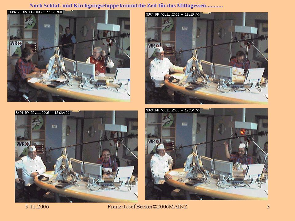 5.11.2006Franz-Josef Becker©2006MAINZ3 Nach Schlaf- und Kirchgangsetappe kommt die Zeit für das Mittagessen...........