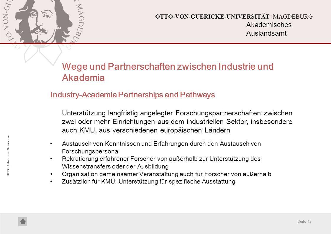 Seite 12 11/2007 | Audiovisuelles Medienzentrum OTTO-VON-GUERICKE-UNIVERSITÄT MAGDEBURG Wege und Partnerschaften zwischen Industrie und Akademia Indus