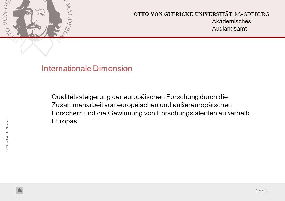 Seite 13 11/2007 | Audiovisuelles Medienzentrum OTTO-VON-GUERICKE-UNIVERSITÄT MAGDEBURG Internationale Dimension Qualitätssteigerung der europäischen
