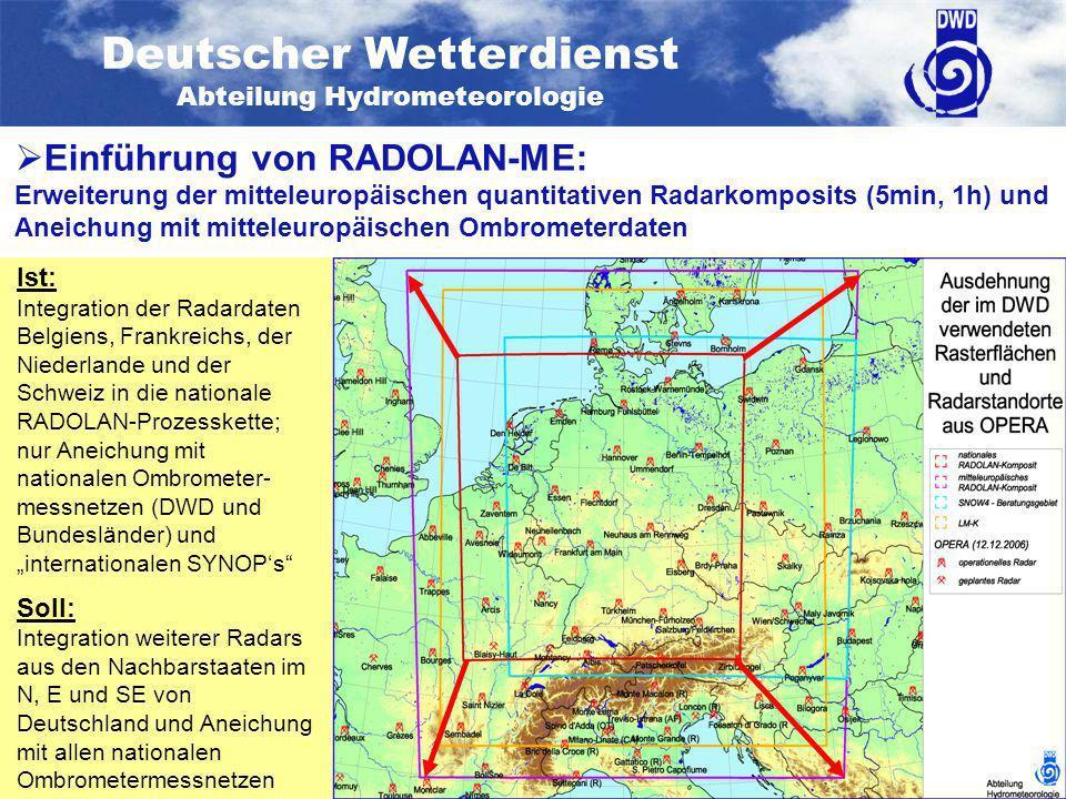 Deutscher Wetterdienst Abteilung Hydrometeorologie KU 4 – 07/2009 – Folie 11 von 26 Einführung von RADOLAN-ME: Erweiterung der mitteleuropäischen quan