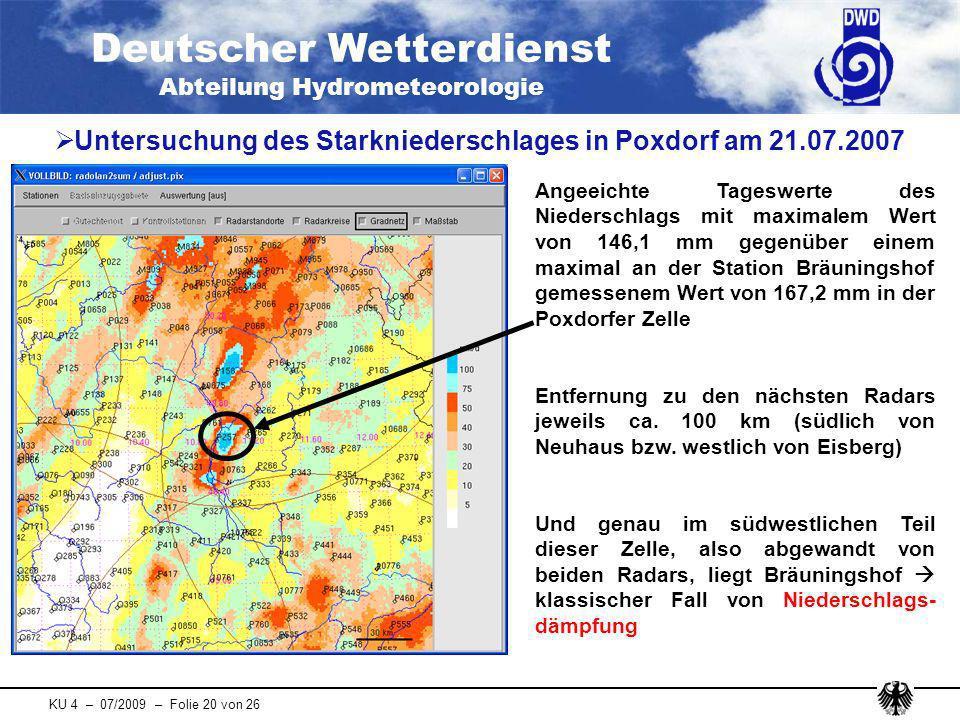 Deutscher Wetterdienst Abteilung Hydrometeorologie KU 4 – 07/2009 – Folie 20 von 26 Untersuchung des Starkniederschlages in Poxdorf am 21.07.2007 Ange