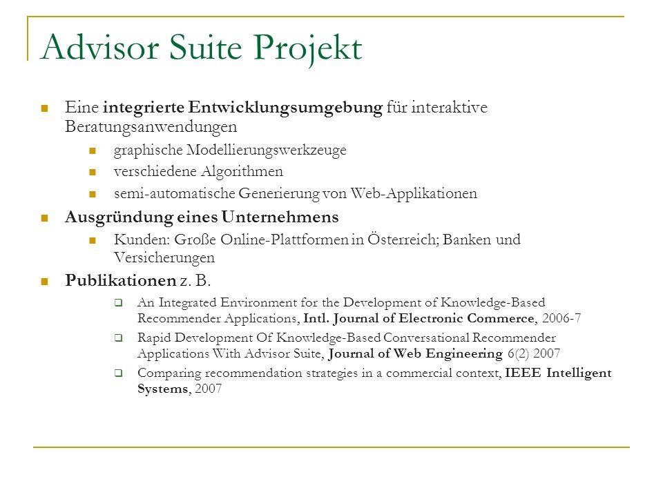 Advisor Suite Projekt Eine integrierte Entwicklungsumgebung für interaktive Beratungsanwendungen graphische Modellierungswerkzeuge verschiedene Algori