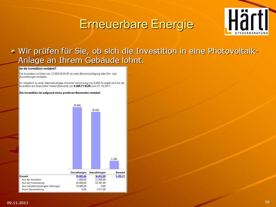 Wir prüfen für Sie, ob sich die Investition in eine Photovoltaik- Anlage an Ihrem Gebäude lohnt. 19 09.11.2013 Erneuerbare Energie