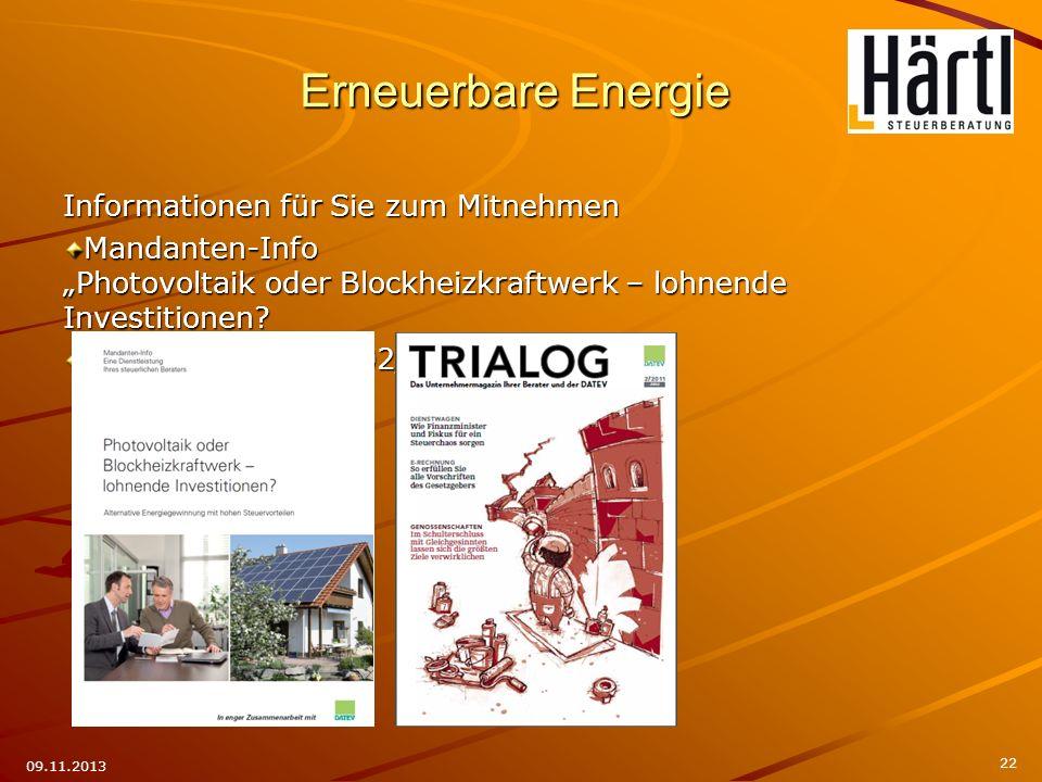 Informationen für Sie zum Mitnehmen Mandanten-Info Photovoltaik oder Blockheizkraftwerk – lohnende Investitionen? TRIALOG Ausgabe 02/2011 22 09.11.201