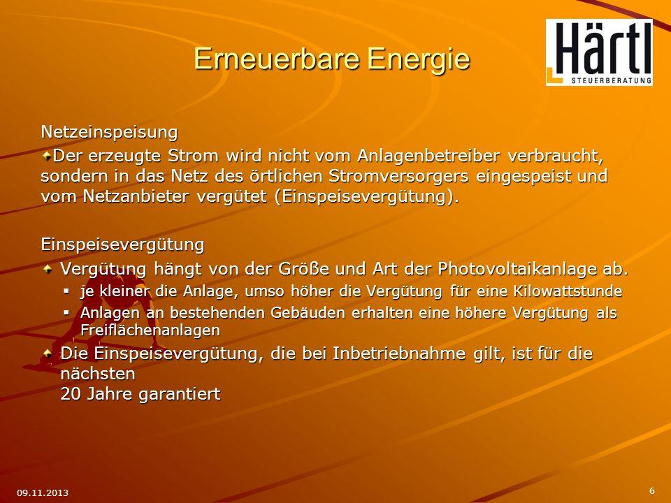 7 09.11.2013 Einspeisevergütung * Quelle: www.erneuerbare-energien.de (Stand November 2011) www.erneuerbare-energien.de Netzeinspeisung Installierte Anlagenleistung Inbetriebnahme bis 30 KWP bis 100 KWP bis 1000 KWP über 1000 KWP ab 01.07.2010 Sonderkürzung 13 % 34,05 Cent/KWh 32,89 Cent/KWh 30,65 Cent/KWh 25,55 Cent/KWh ab 01.10.2010 Sonderkürzung um 3 % 33,03 Cent/KWh 31,41 Cent/KWh 29,73 Cent/KWh 24,79 Cent/KWh ab 01.01.2011 Degression von 13 % 28,74 Cent/KWh 27,33 Cent/KWh 25,86 Cent/KWh 21,56 Cent/KWh ab 01.01.2012 * Degression von 15% 24,43 Cent/KWh 23,23 Cent/KWh 21,98 Cent/KWh 18,33 Cent/KWh Erneuerbare Energie