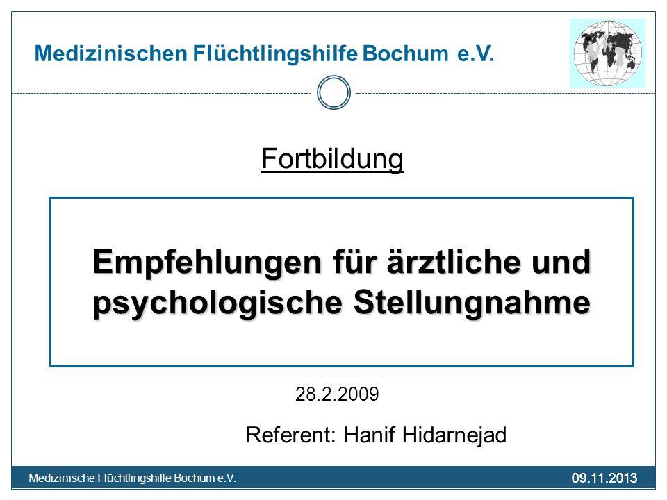 09.11.2013 Medizinische Flüchtlingshilfe Bochum e.V. 09.11.2013 Medizinischen Flüchtlingshilfe Bochum e.V. Fortbildung 28.2.2009 Referent: Hanif Hidar