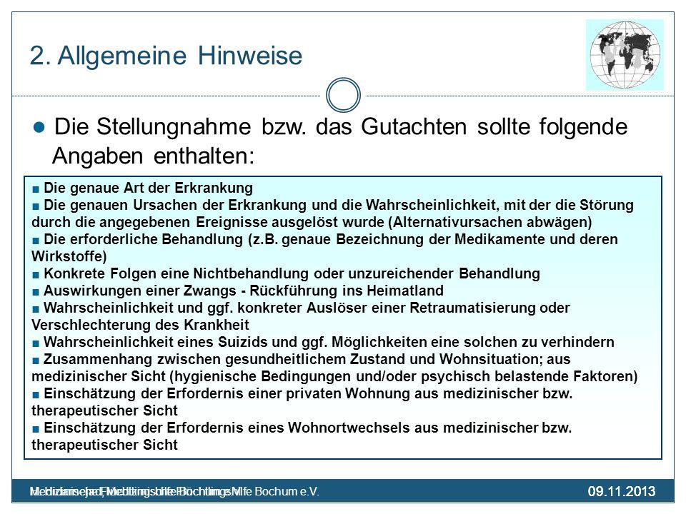 09.11.2013 Medizinische Flüchtlingshilfe Bochum e.V. 09.11.2013 H. Hidarnejad, Medizinische Flüchtlingshilfe Bochum e.V. 2. Allgemeine Hinweise Die St