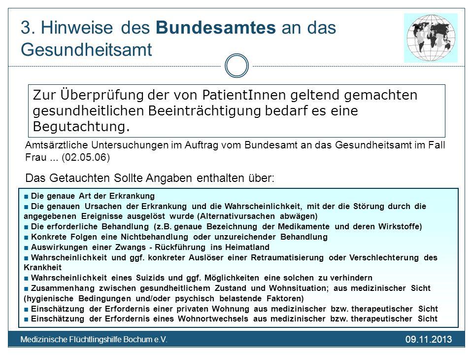 09.11.2013 Medizinische Flüchtlingshilfe Bochum e.V. 3. Hinweise des Bundesamtes an das Gesundheitsamt Zur Überprüfung der von PatientInnen geltend ge