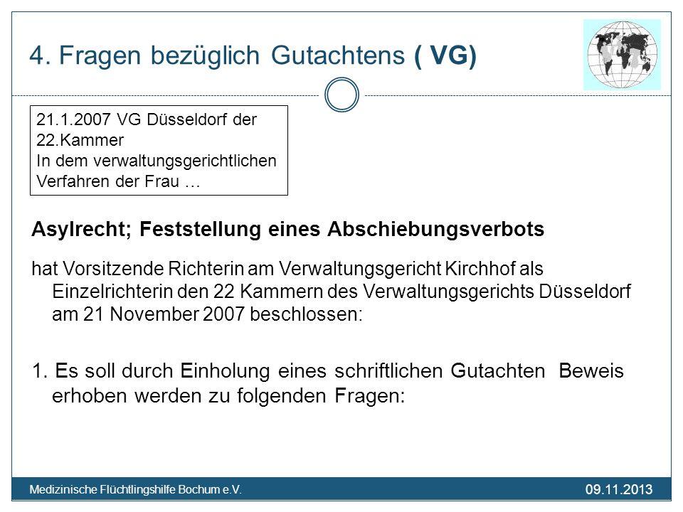 09.11.2013 Medizinische Flüchtlingshilfe Bochum e.V. 4. Fragen bezüglich Gutachtens ( VG) Asylrecht; Feststellung eines Abschiebungsverbots hat Vorsit