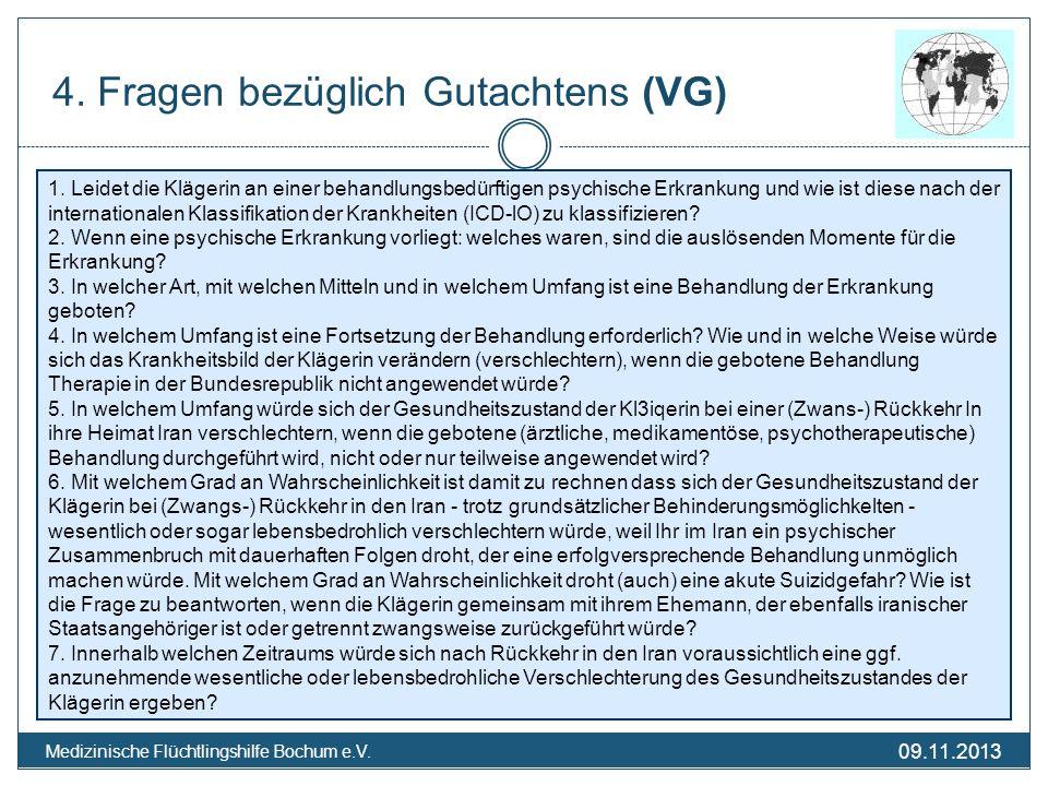 09.11.2013 Medizinische Flüchtlingshilfe Bochum e.V. 1. Leidet die Klägerin an einer behandlungsbedürftigen psychische Erkrankung und wie ist diese na