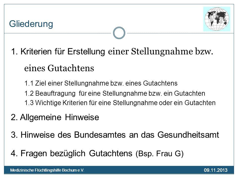 09.11.2013 Medizinische Flüchtlingshilfe Bochum e.V. 09.11.2013 Medizinische Flüchtlingshilfe Bochum e.V. Gliederung 1. Kriterien für Erstellung einer