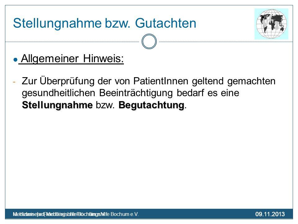 09.11.2013 Medizinische Flüchtlingshilfe Bochum e.V. 09.11.2013 H. Hidarnejad, Medizinische Flüchtlingshilfe Bochum e.V. Stellungnahme bzw. Gutachten