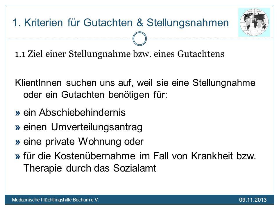 09.11.2013 Medizinische Flüchtlingshilfe Bochum e.V. 1. Kriterien für Gutachten & Stellungsnahmen 1.1 Ziel einer Stellungnahme bzw. eines Gutachtens K