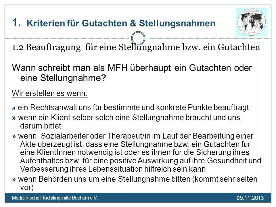 09.11.2013 Medizinische Flüchtlingshilfe Bochum e.V. Kriterien für Gutachten & Stellungsnahmen 1.2 Beauftragung für eine Stellungnahme bzw. ein Gutach
