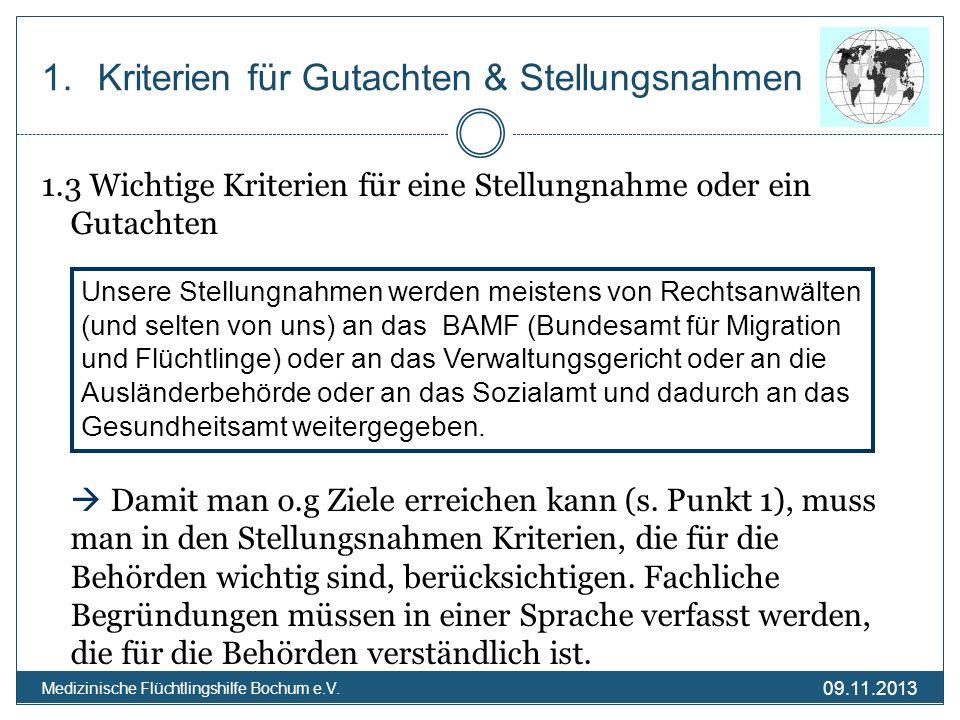 09.11.2013 Medizinische Flüchtlingshilfe Bochum e.V. Kriterien für Gutachten & Stellungsnahmen 1.3 Wichtige Kriterien für eine Stellungnahme oder ein