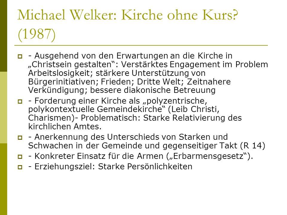Michael Welker: Kirche ohne Kurs? (1987) - Ausgehend von den Erwartungen an die Kirche in Christsein gestalten: Verstärktes Engagement im Problem Arbe