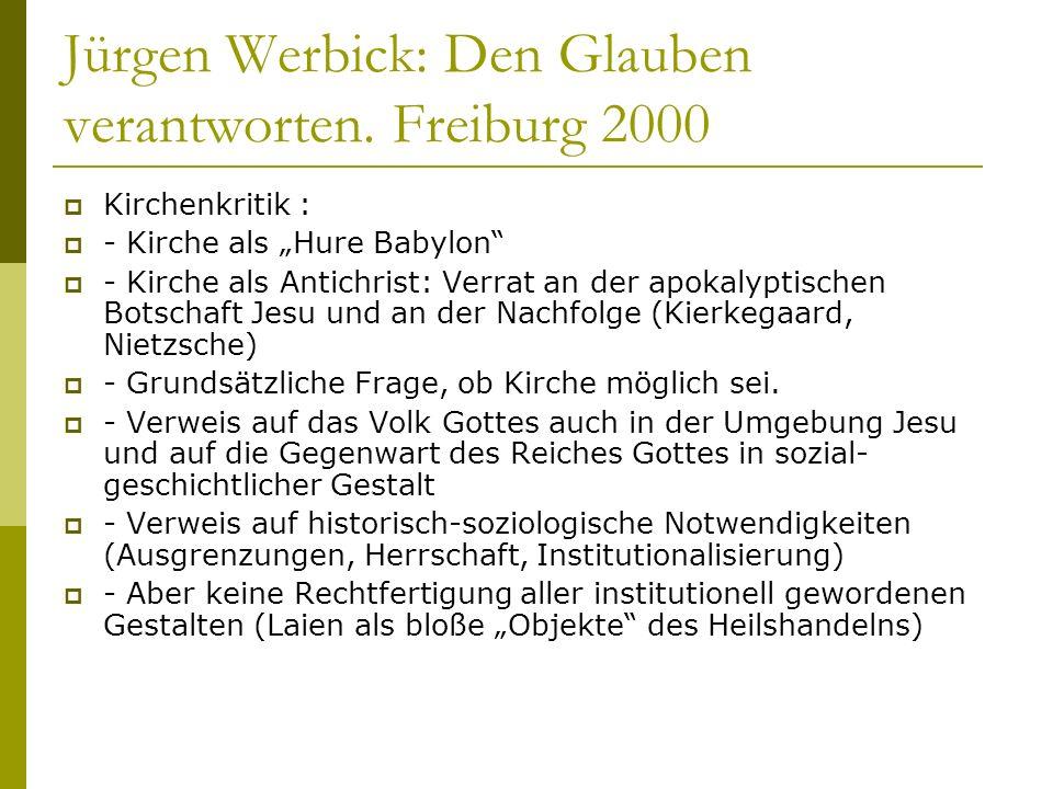 Jürgen Werbick: Den Glauben verantworten. Freiburg 2000 Kirchenkritik : - Kirche als Hure Babylon - Kirche als Antichrist: Verrat an der apokalyptisch