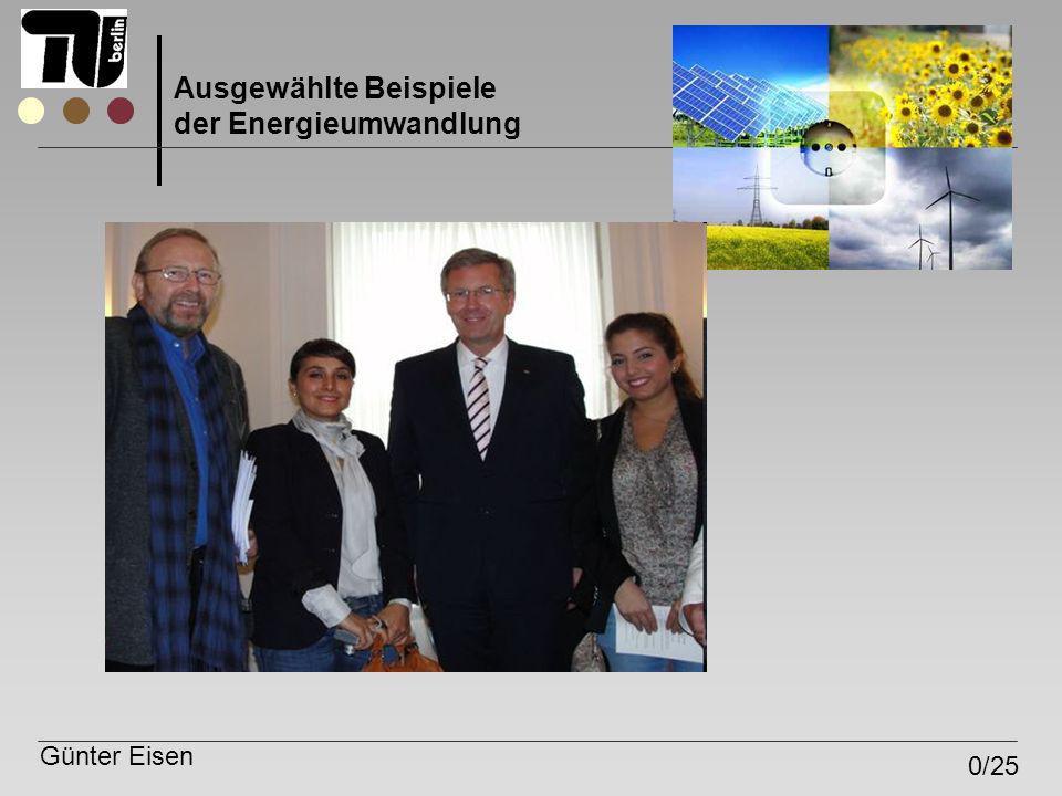 Günter Eisen 0/25 Ausgewählte Beispiele der Energieumwandlung Vorlesung im Modul AL-P4 Dienstags 14 15 bis 15.