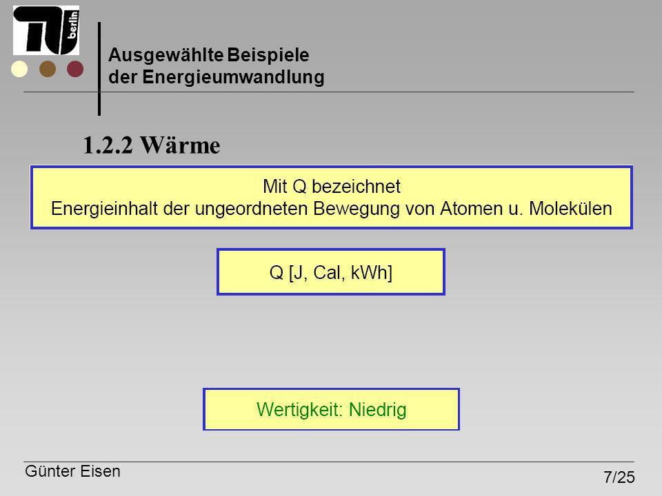 Günter Eisen 7/25 Ausgewählte Beispiele der Energieumwandlung 1.2.2 Wärme