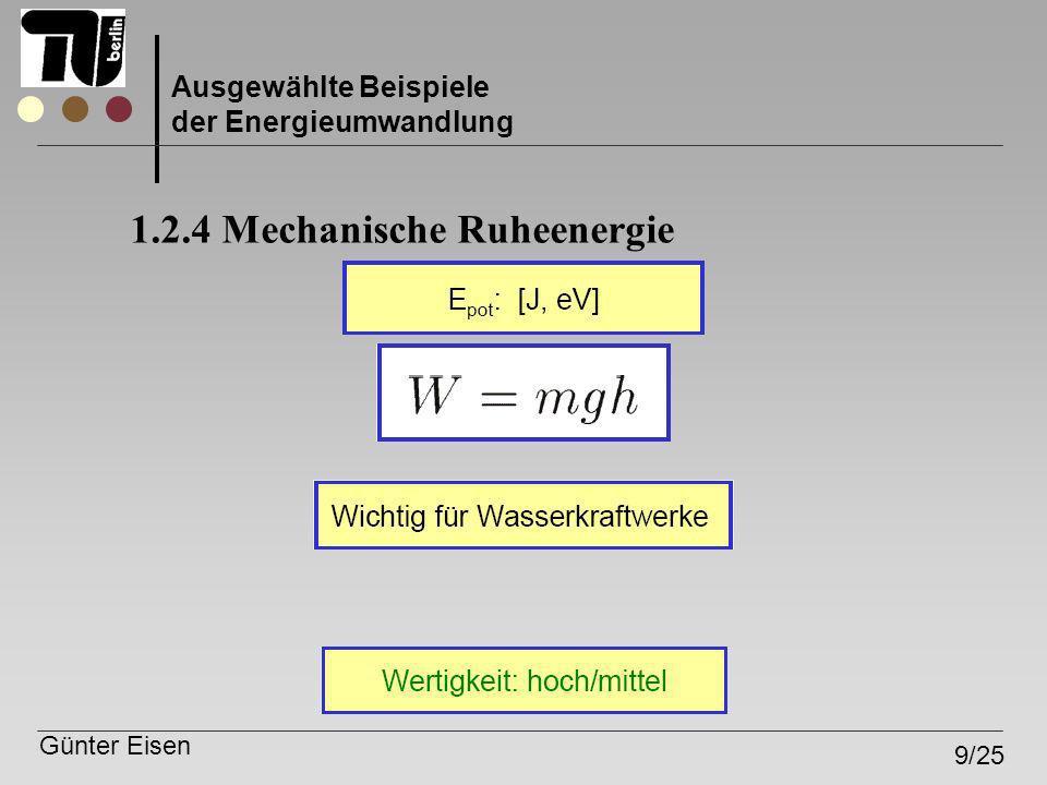 Günter Eisen 9/25 Ausgewählte Beispiele der Energieumwandlung 1.2.4 Mechanische Ruheenergie