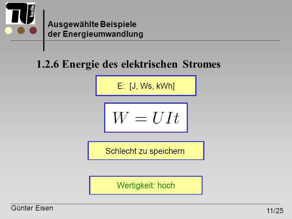 Günter Eisen 11/25 Ausgewählte Beispiele der Energieumwandlung 1.2.6 Energie des elektrischen Stromes