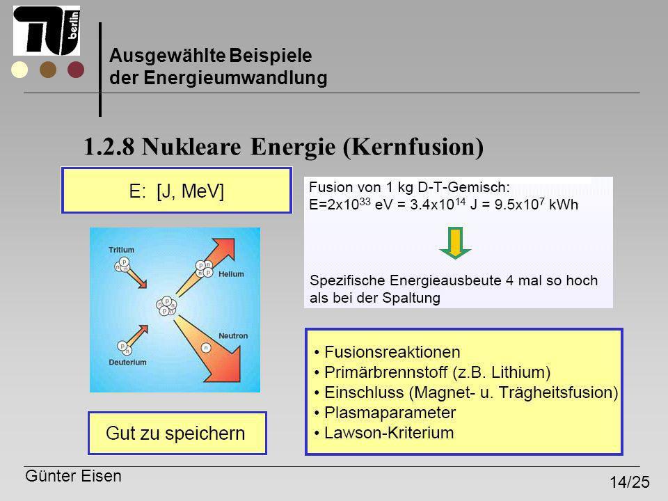 Günter Eisen 14/25 Ausgewählte Beispiele der Energieumwandlung 1.2.8 Nukleare Energie (Kernfusion)