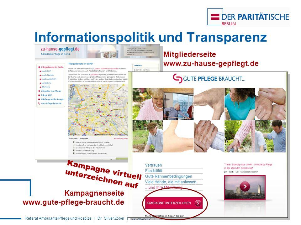 Referat Ambulante Pflege und Hospize | Dr. Oliver Zobel | 03.06.2010 I 17 Informationspolitik und Transparenz Kampagnenseite www.gute-pflege-braucht.d