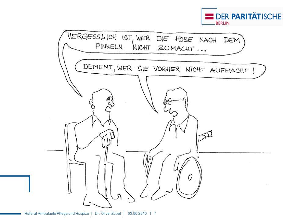 Referat Ambulante Pflege und Hospize | Dr. Oliver Zobel | 03.06.2010 I 7