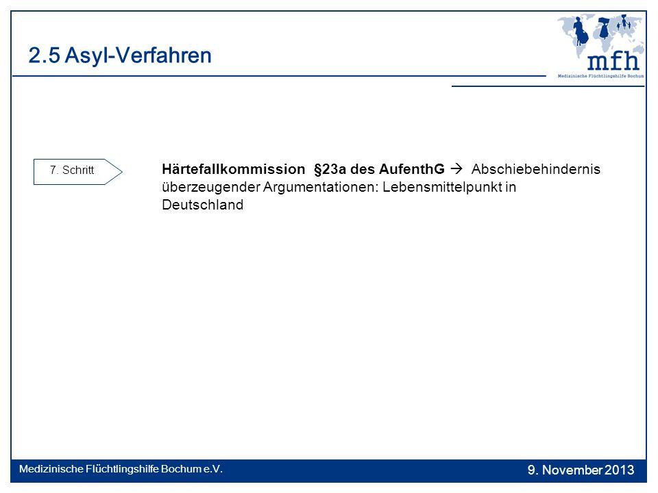 2.5 Asyl-Verfahren 7. Schritt Härtefallkommission §23a des AufenthG Abschiebehindernis überzeugender Argumentationen: Lebensmittelpunkt in Deutschland