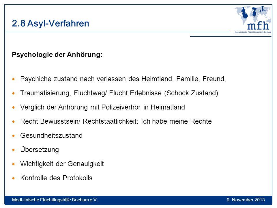 2.8 Asyl-Verfahren Psychologie der Anhörung: Psychiche zustand nach verlassen des Heimtland, Familie, Freund, Traumatisierung, Fluchtweg/ Flucht Erleb
