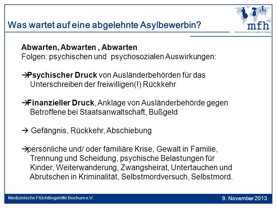 Was wartet auf eine abgelehnte Asylbewerbin? Abwarten, Abwarten, Abwarten Folgen: psychischen und psychosozialen Auswirkungen: Psychischer Druck von A