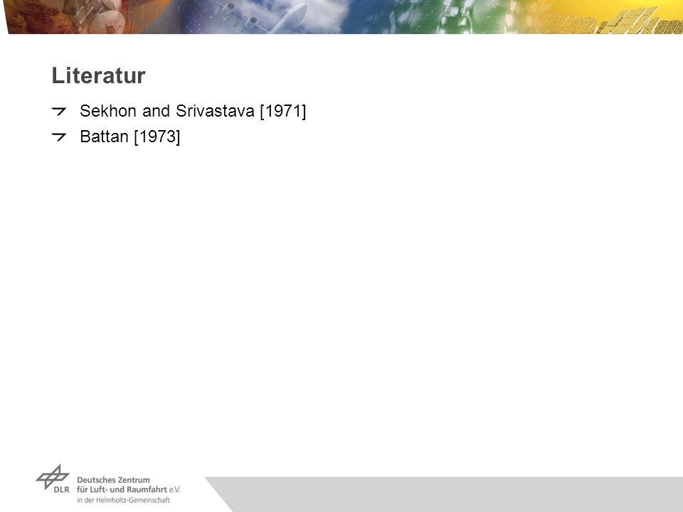 Literatur Sekhon and Srivastava [1971] Battan [1973]