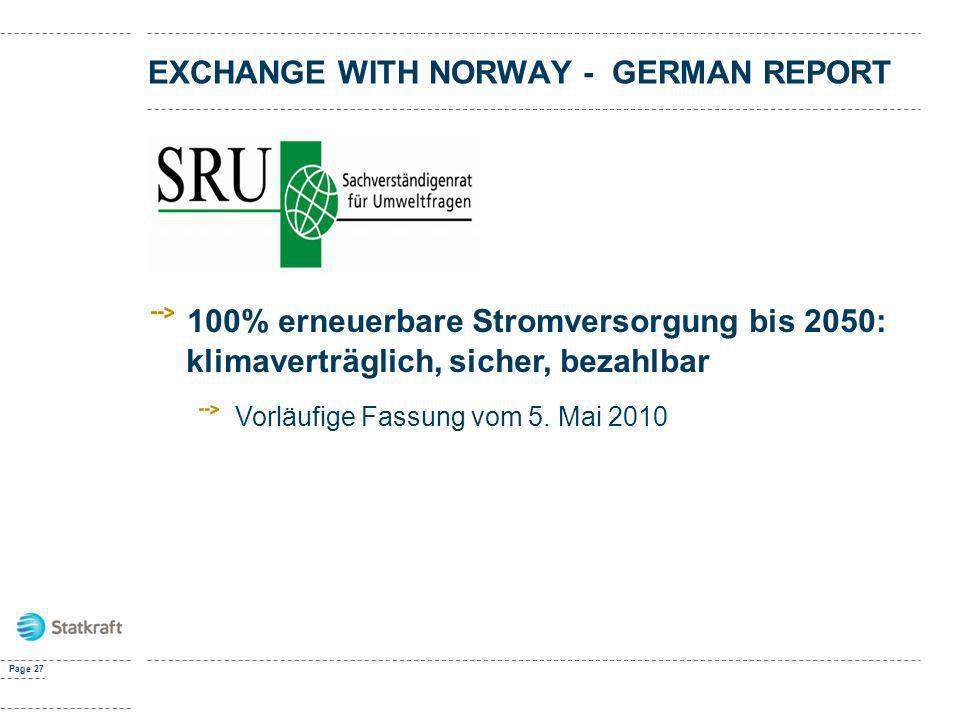 EXCHANGE WITH NORWAY - GERMAN REPORT Page 27 100% erneuerbare Stromversorgung bis 2050: klimaverträglich, sicher, bezahlbar Vorläufige Fassung vom 5.