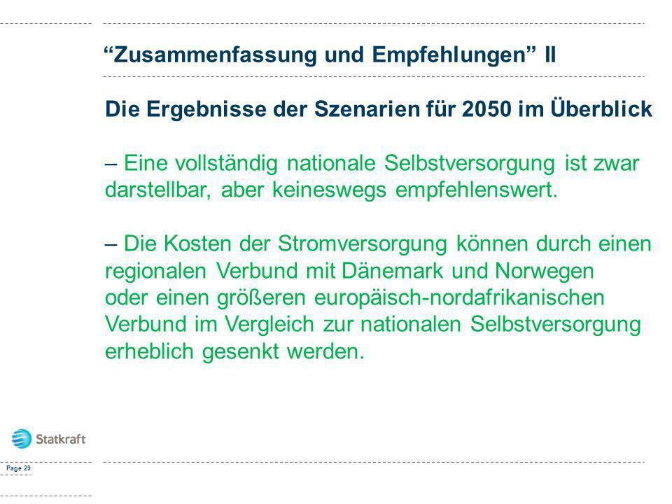 Page 29 Zusammenfassung und Empfehlungen II Die Ergebnisse der Szenarien für 2050 im Überblick – Eine vollständig nationale Selbstversorgung ist zwar