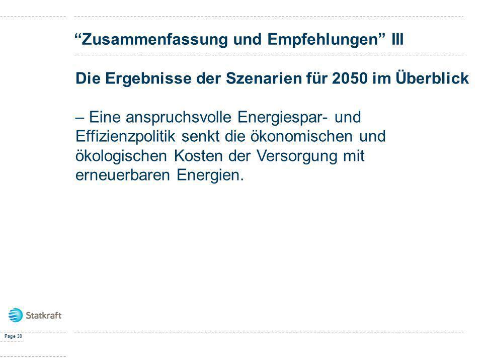 Page 30 Zusammenfassung und Empfehlungen III Die Ergebnisse der Szenarien für 2050 im Überblick – Eine anspruchsvolle Energiespar- und Effizienzpoliti