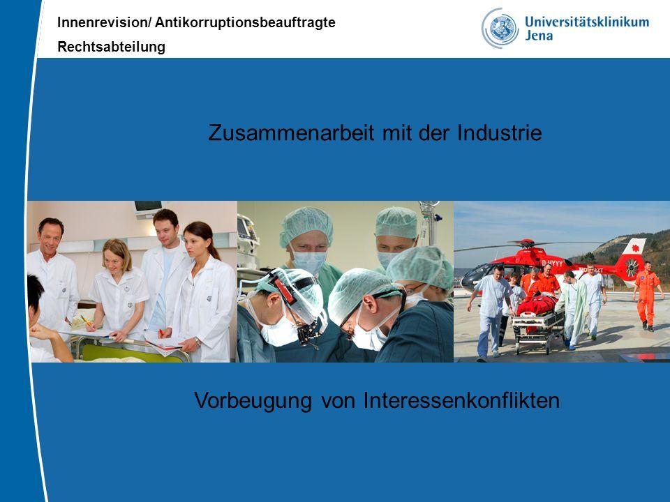 Innenrevision/ Antikorruptionsbeauftragte Rechtsabteilung Zusammenarbeit mit der Industrie Vorbeugung von Interessenkonflikten