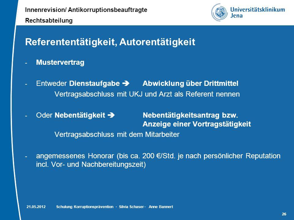 Innenrevision/ Antikorruptionsbeauftragte Rechtsabteilung 26 Referententätigkeit, Autorentätigkeit - Mustervertrag - Entweder Dienstaufgabe Abwicklung