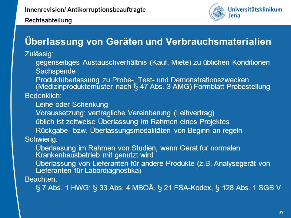 Innenrevision/ Antikorruptionsbeauftragte Rechtsabteilung 29 Überlassung von Geräten und Verbrauchsmaterialien Zulässig: gegenseitiges Austauschverhäl