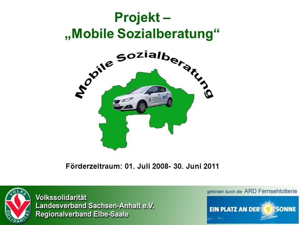 Projekt – Mobile Sozialberatung Förderzeitraum: 01. Juli 2008- 30. Juni 2011