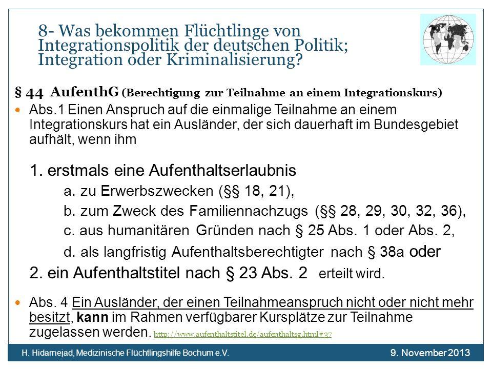 9. November 2013 H. Hidarnejad, Medizinische Flüchtlingshilfe Bochum e.V. § 44 AufenthG (Berechtigung zur Teilnahme an einem Integrationskurs) Abs.1 E