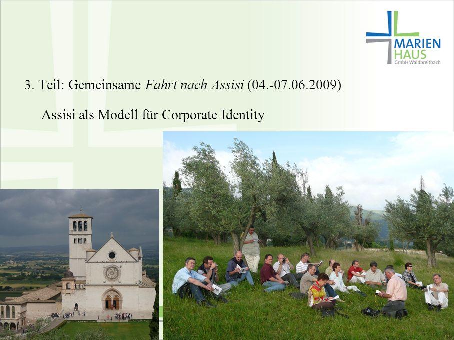 7 3. Teil: Gemeinsame Fahrt nach Assisi (04.-07.06.2009) Assisi als Modell für Corporate Identity