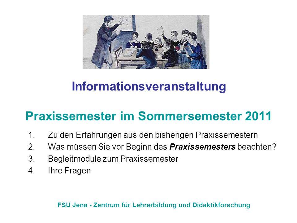 Informationsveranstaltung Praxissemester im Sommersemester 2011 1.Zu den Erfahrungen aus den bisherigen Praxissemestern 2.Was müssen Sie vor Beginn de